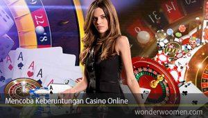 Mencoba Keberuntungan Casino Online